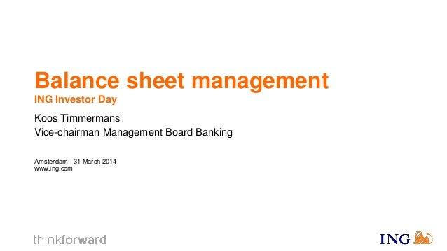 Amsterdam - 31 March 2014 www.ing.com Koos Timmermans Vice-chairman Management Board Banking Balance sheet management ING ...