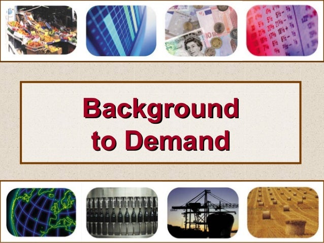 BackgroundBackground to Demandto Demand