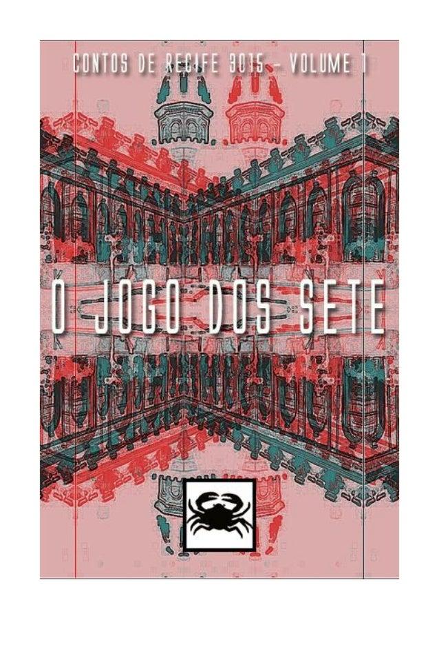 """CONTOS DE RECIFE 3015 - VOLUME 1 O JOGO DOS SETE AUTOR: GLEDSON GOMES Este conto faz parte da coletânea """"Contos de Recife ..."""