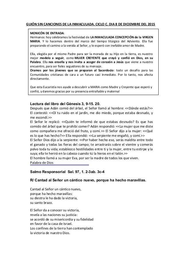 GUIÓN SIN CANCIONES DE LA INMACULADA. CICLO C. DIA 8 DE DICIEMBRE DEL 2015 MONICÓN DE ENTRADA: Hermanos: hoy celebramos la...