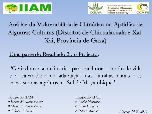 Análise da Vulnerabilidade Climática na Aptidão de Algumas Culturas (Distritos de Chicualacuala e Xai- Xai, Província de G...