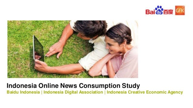 1© GfK 2016   Online News Consumption Study Indonesia   December 2015 Indonesia Online News Consumption Study Baidu Indone...