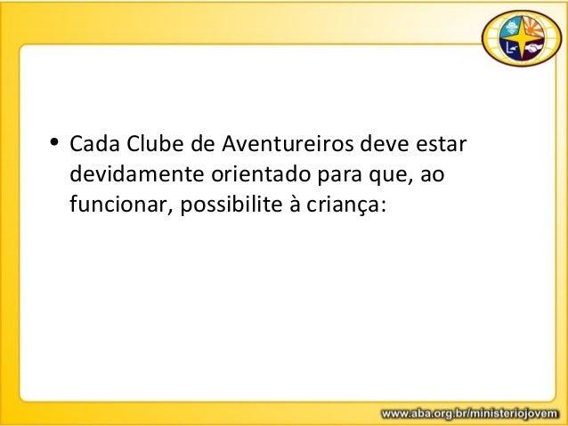 03. conhecendo o clube de aventureiros Slide 3