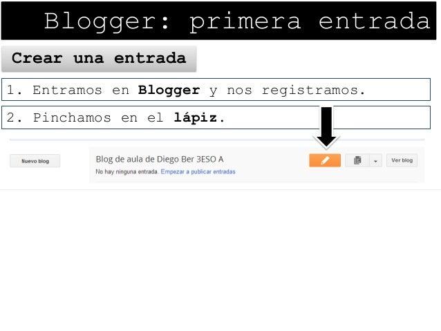 03. Blogger. Primera entrada Slide 3