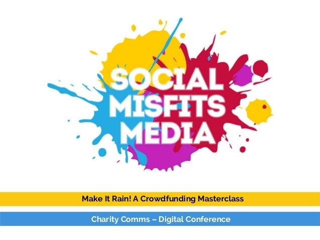 Make It Rain! A Crowdfunding Masterclass Charity Comms – Digital Conference