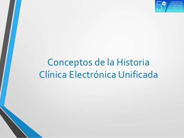 Conceptos de la Historia Clínica Electrónica Unificada