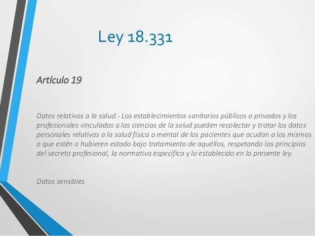 Ley 18.335 Artículo 18 Todo paciente tiene derecho a conocer todo lo relativo a su enfermedad. Esto comprende el derecho a...