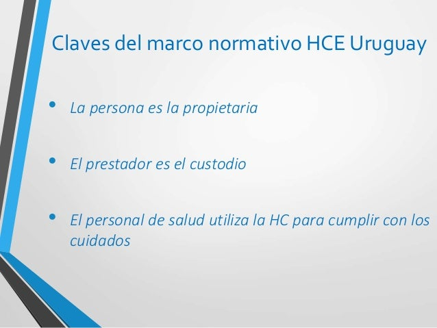 Los Roles en la HCE • La persona o usuario otorga el acceso • El prestador es responsable por la seguridad y la administra...