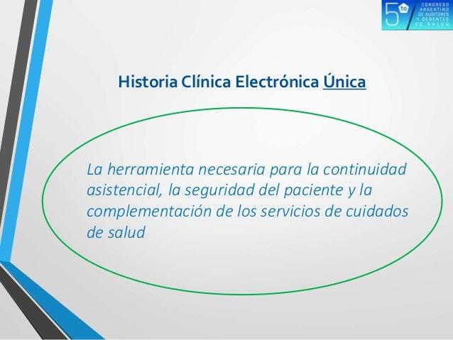 La herramienta necesaria para la continuidad asistencial, la seguridad del paciente y la complementación de los servicios ...