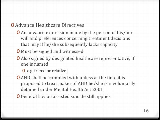 0 Advance Healthcare Directives 0 An advance expression made by the person of his/her will and preferences concerning trea...
