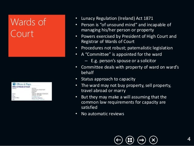 """4 Wards of Court • Lunacy Regulation (Ireland) Act 1871 • Person is """"of unsound mind"""" and incapable of managing his/her pe..."""