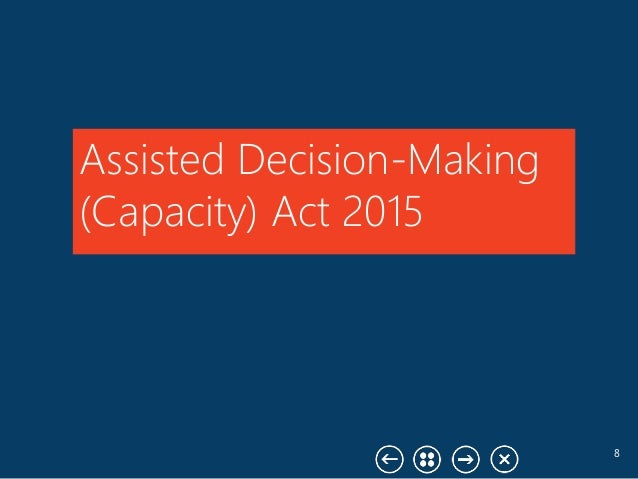 8 Assisted Decision-Making (Capacity) Act 2015