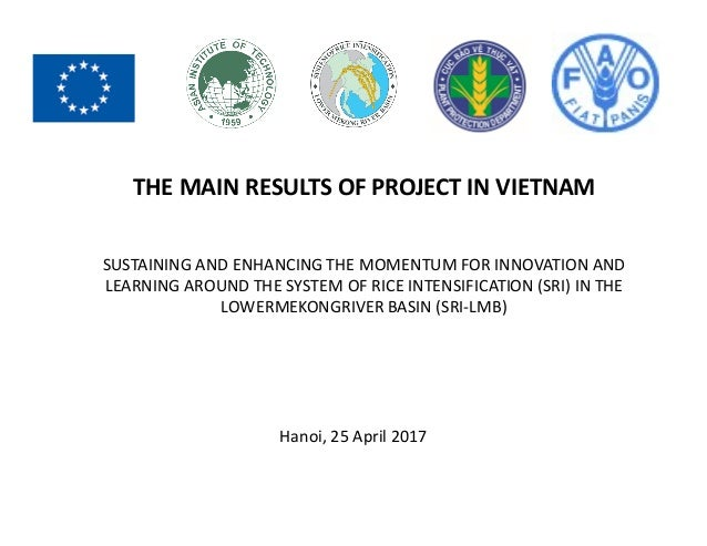THE MAIN RESULTS OF PROJECT IN VIETNAM SUSTAINING AND ENHANCING THE MOMENTUM FOR INNOVATION AND LEARNING AROUND THE SYSTEM...