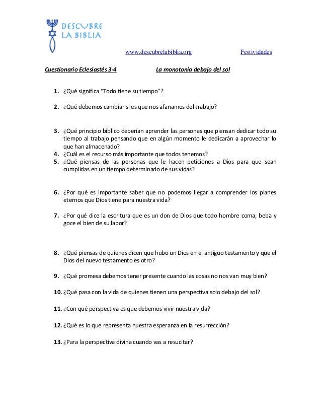 """www.descubrelabiblia.org Festividades Cuestionario Eclesiastés 3-4 La monotonía debajo del sol 1. ¿Qué significa """"Todo tie..."""