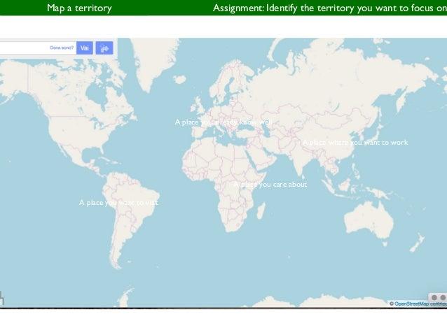 http://umap.openstreetmap.fr/en/ Assignment: Register on umap and create a mapMap a territory