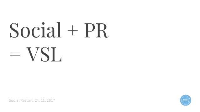 Social + PR = VSL Social Restart, 24. 11. 2017