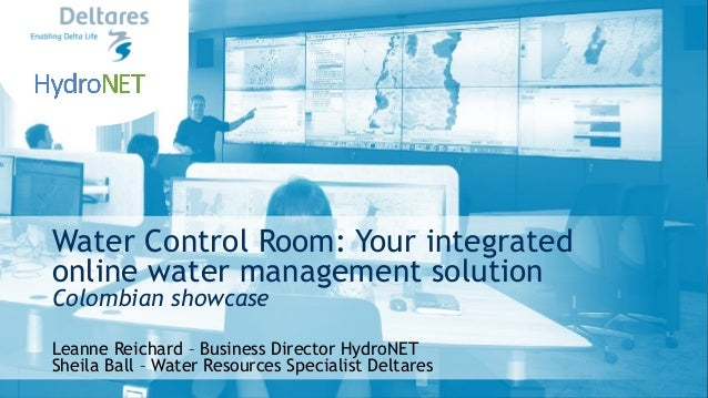 Water Control Room: Your integrated online water management solution Colombian showcase Leanne Reichard – Business Directo...