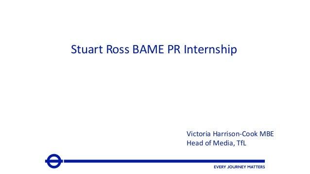 Stuart Ross BAME PR Internship Victoria Harrison-Cook MBE Head of Media, TfL