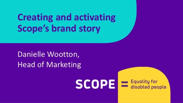 Danielle Wootton, Head of Marketing Creating and activating Scope's brand story