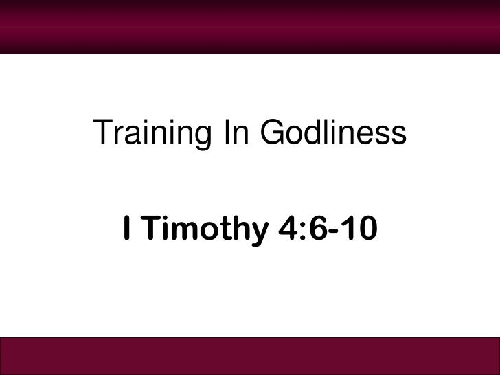 Training In Godliness I Timothy 4:6-10