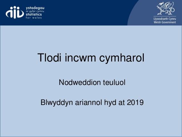 Tlodi incwm cymharol Nodweddion teuluol Blwyddyn ariannol hyd at 2019