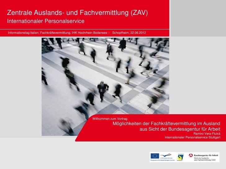 Zentrale Auslands- und Fachvermittlung (ZAV)Internationaler PersonalserviceInformationstag Italien: Fachkräftevermittlung,...