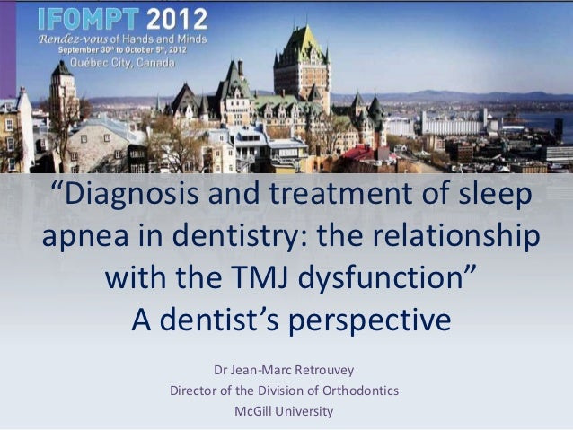 """""""Diagnosis and treatment of sleepapnea in dentistry: the relationship    with the TMJ dysfunction""""     A dentist's perspec..."""