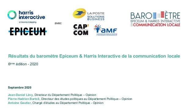 Résultats du baromètre Epiceum & Harris Interactive de la communication locale 6ème édition - 2020 Septembre 2020 Jean-Dan...