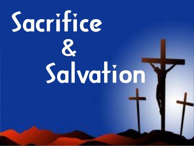 Sacrifice & Salvation
