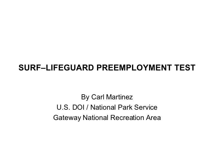 SURF – LIFEGUARD PREEMPLOYMENT TEST By Carl Martinez U.S. DOI / National Park Service Gateway National Recreation Area