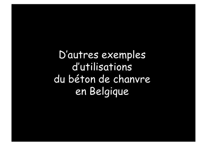 D'autres exemples    d'utilisationsdu béton de chanvre     en Belgique