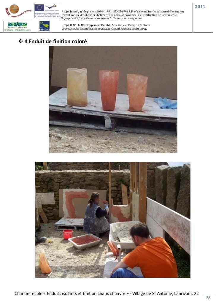 chantier cole enduits isolants et enduits de finition. Black Bedroom Furniture Sets. Home Design Ideas