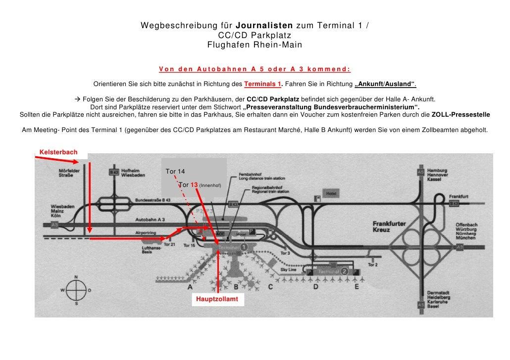 Wegbeschreibung für Journalisten zum Terminal 1 /                                                        CC/CD Parkplatz  ...