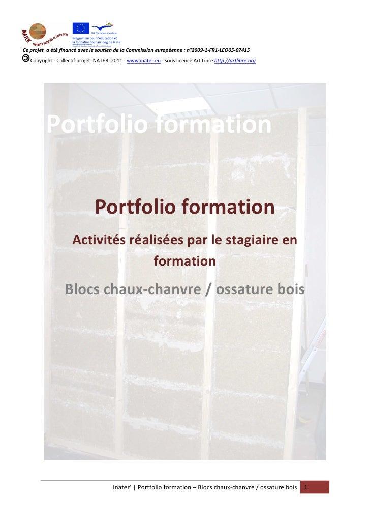 Ce projet a été financé avec le soutien de la Commission européenne : n°2009-1-FR1-LEO05-07415   Copyright - Collectif pro...