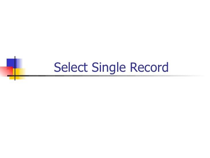 Select Single Record