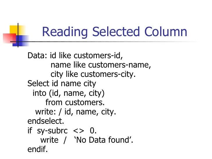 Reading Selected Column <ul><li>Data:  id  like  customers - id, </li></ul><ul><li>name  like  customers-name, </li></ul><...