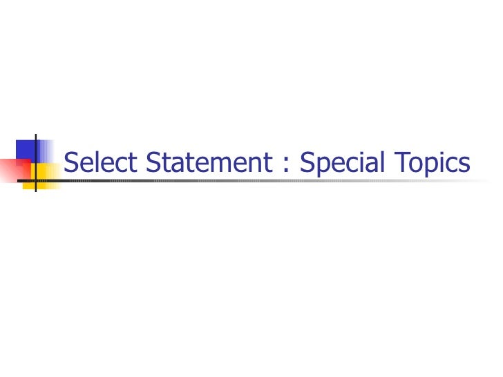 Select Statement : Special Topics