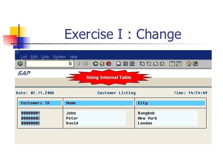 Exercise I : Change Using Internal Table