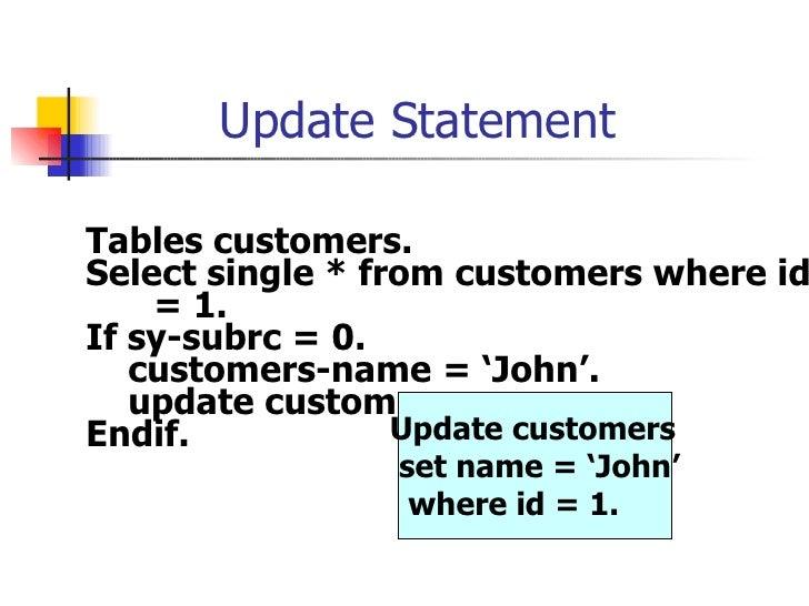 Update Statement <ul><li>Tables customers. </li></ul><ul><li>Select single * from customers where id = 1. </li></ul><ul><l...