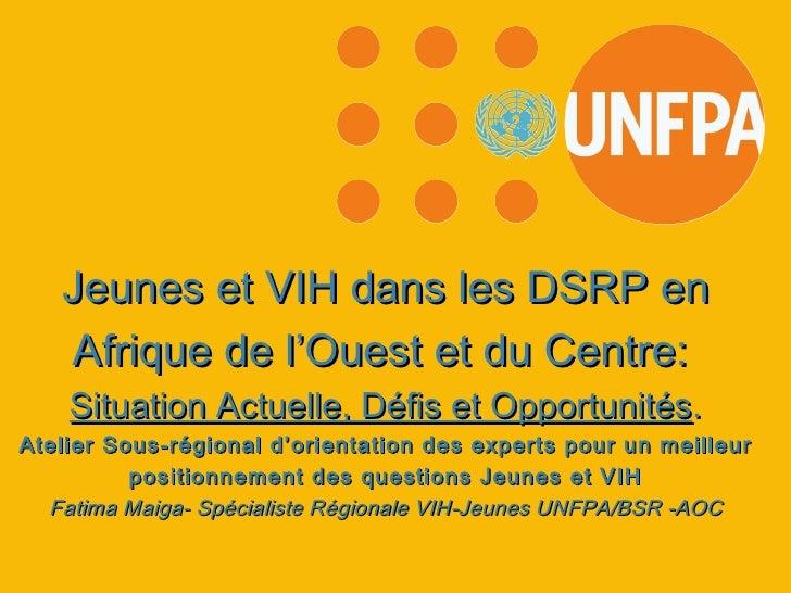 Jeunes et VIH dans les DSRP en Afrique de l'Ouest et du Centre:   Situation Actuelle, Défis et Opportunités . Atelier Sous...