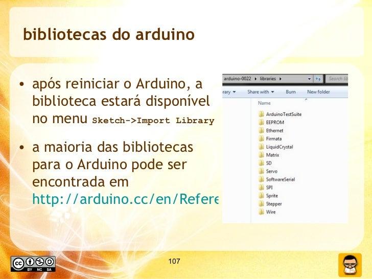 bibliotecas do arduino <ul><li>após reiniciar o Arduino, a biblioteca estará disponível no menu  Sketch->Import Library </...