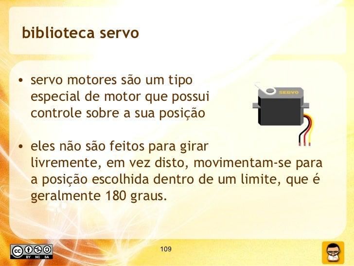 biblioteca servo <ul><li>servo motores são um tipo  especial de motor que possui controle sobre a sua posição </li></ul><u...