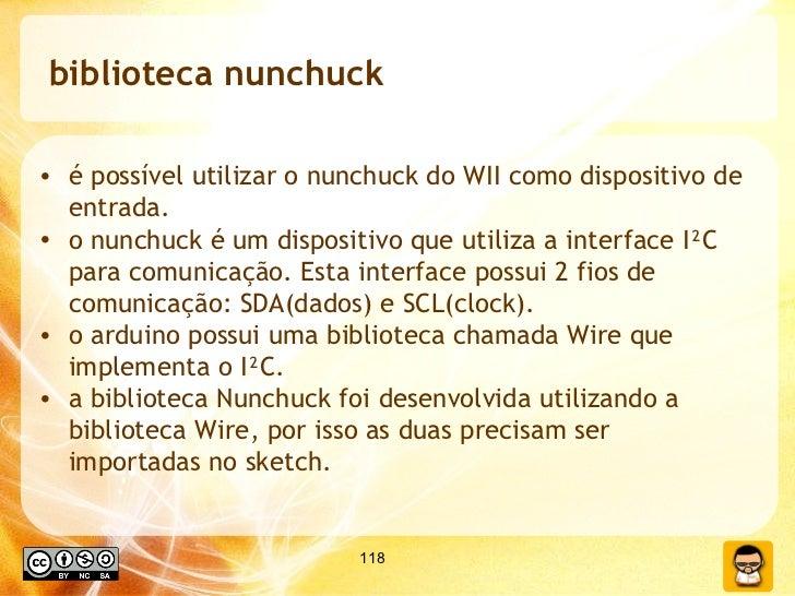 biblioteca nunchuck <ul><li>é possível utilizar o nunchuck do WII como dispositivo de entrada. </li></ul><ul><li>o nunchuc...