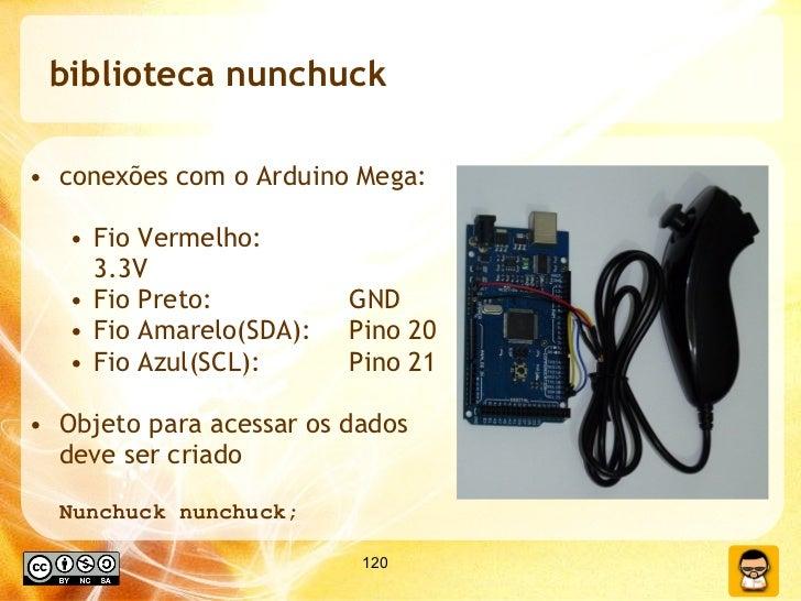 biblioteca nunchuck <ul><li>conexões com o Arduino Mega: </li></ul><ul><ul><li>Fio Vermelho:    3.3V </li></ul></ul><ul><u...