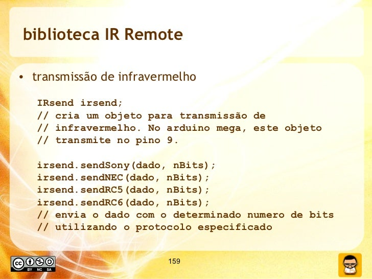 biblioteca IR Remote <ul><li>transmissão de infravermelho </li></ul><ul><ul><li>IRsend irsend; </li></ul></ul><ul><ul><li>...