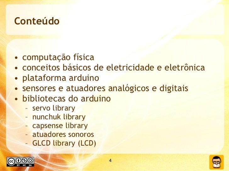 Conteúdo <ul><li>computação física </li></ul><ul><li>conceitos básicos de eletricidade e eletrônica </li></ul><ul><li>plat...