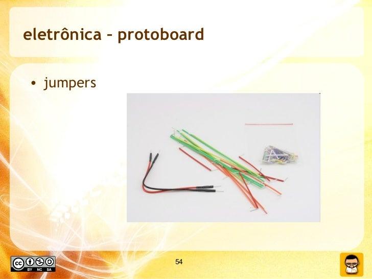 eletrônica – protoboard <ul><li>jumpers </li></ul>