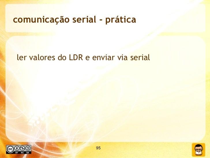 comunicação serial - prática ler valores do LDR e enviar via serial