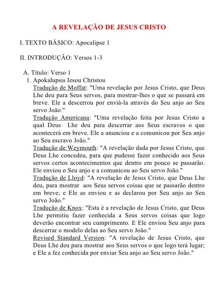 A REVELAÇÃO DE JESUS CRISTOI. TEXTO BÁSICO: Apocalipse 1II. INTRODUÇÃO: Versos 1-3 A. Título: Verso 1  1. Apokalupsis Ieso...