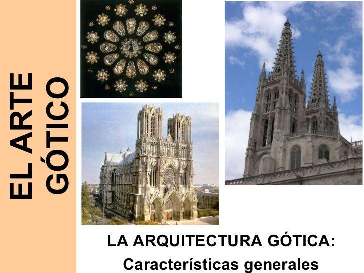 EL ARTE GÓTICO LA ARQUITECTURA GÓTICA: Características generales